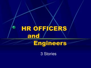 HR OFFICERS    and        Engineers