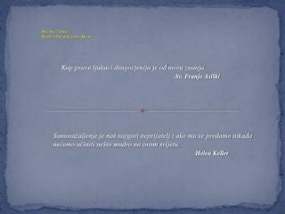Kap prave ljubavi dragocjenija je od mora znanja. Sv . Franjo Asiški