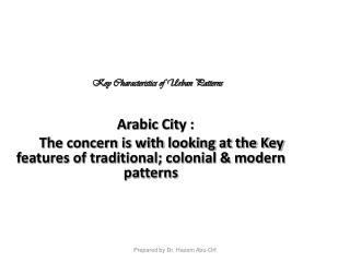 Key Characteristics of Urban Patterns Arabic Cit y :