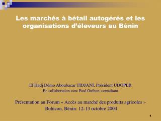 Les marchés à bétail autogérés et les organisations d'éleveurs au Bénin