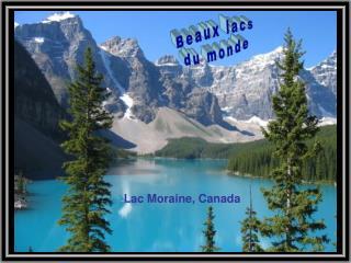 Beaux lacs du monde