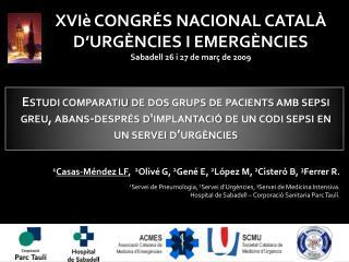 XVIè  CONGRÉS NACIONAL CATALÀ D'URGÈNCIES I EMERGÈNCIES Sabadell 26 i 27 de  març  de 2009