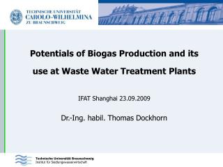 Potentials of Biogas Production and its use at Waste Water Treatment Plants