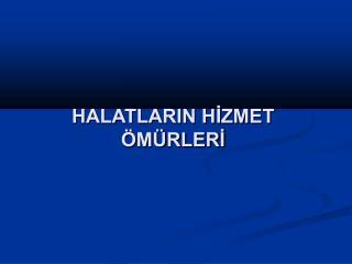 HALATLARIN H?ZMET �M�RLER?
