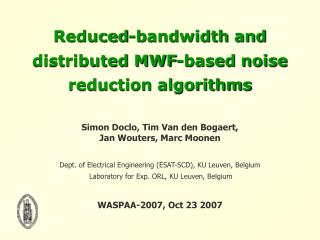 Reduced-bandwidth and distributed MWF-based noise reduction algorithms