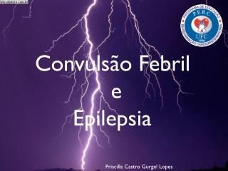 Convulsão Febril e Epilepsia