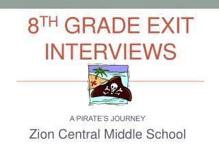 8 th  Grade Exit Interviews