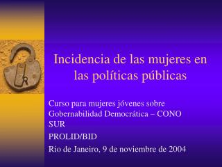 Incidencia de las mujeres en las políticas públicas