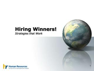 Hiring Winners! Strategies that Work