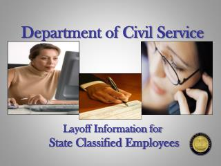 Department of Civil Service Layoff Information for  State Classified Employees