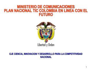 MINISTERIO DE COMUNICACIONES PLAN NACIONAL TIC COLOMBIA EN LINEA CON EL FUTURO