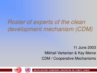 Roster of experts of the clean development mechanism (CDM)