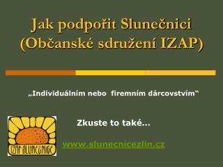 Jak podpořit Slunečnici (Občanské sdružení IZAP)