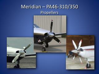 Meridian  – PA46 -310/350 Propellers