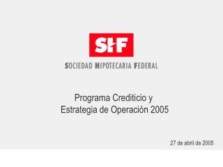 Programa Crediticio y  Estrategia de Operación 2005
