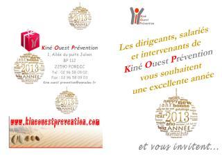 K in�  O uest P r�vention 1, All�e du puits Julien BP 112 22590 PORDIC Tel�: 02 96 58 09 02
