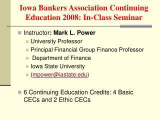 Iowa Bankers Association Continuing Education 2008: In-Class Seminar