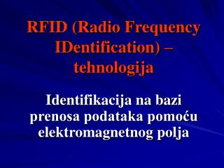 RFID (Radio Frequency IDentification) – tehnologija