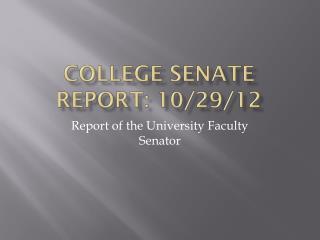 College Senate Report: 10/29/12