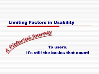 Limiting Factors in Usability