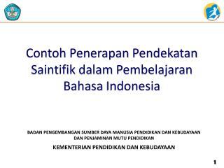 Contoh Penerapan Pendekatan Saintifik dalam Pembelajaran Bahasa  Indonesia