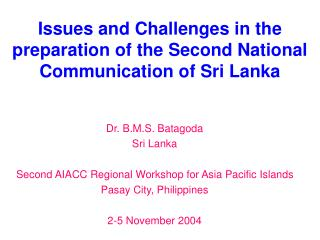 Issues and Challenges in the preparation of the Second National Communication of Sri Lanka