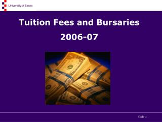 Tuition Fees and Bursaries 2006-07