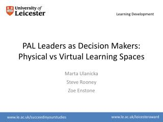 PAL Leaders as Decision Makers: Physical vs Virtual Learning Spaces