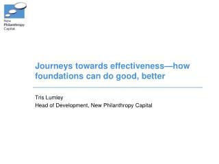 Journeys towards effectiveness—how foundations can do good, better