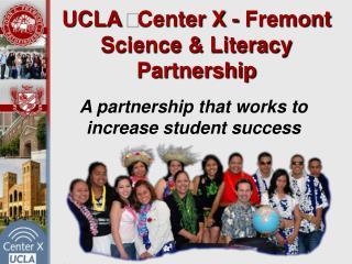 UCLA Center X - Fremont Science & Literacy Partnership
