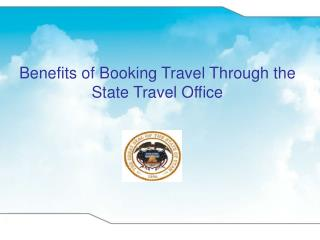 Benefits of Booking Travel Through the State Travel Office