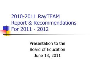 2010-2011 RayTEAM  Report & Recommendations  For 2011 - 2012