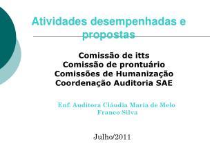 Comissão de itts Comissão de prontuário Comissões de Humanização Coordenação Auditoria SAE