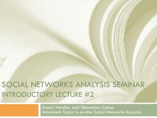 social networks analysis seminar introductory lecture #2