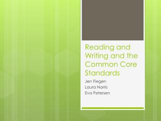 Reading and Writing and the Common Core Standards