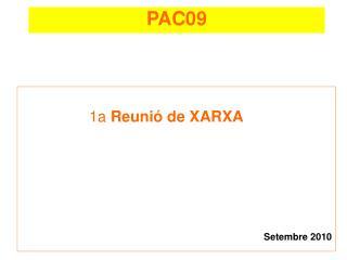 1a  Reunió de XARXA Setembre 2010