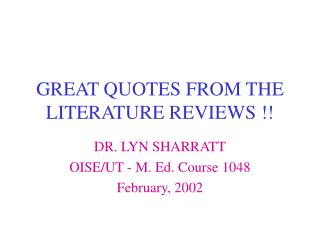 GREAT QUOTES FROM THE LITERATURE REVIEWS !!