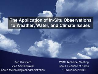 The Application of In-Situ Observations to Weather, Water, and Climate Issues
