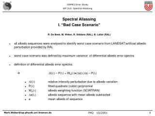 "Spectral Aliassing I. ""Bad Case Scenario"" R. De Beek, M. Weber, R. Siddans (RAL), B. Latter (RAL)"