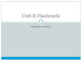 Unit II Flashcards