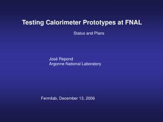 Testing Calorimeter Prototypes at FNAL