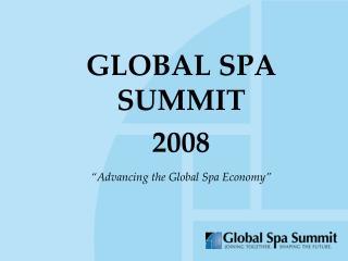 GLOBAL SPA SUMMIT 2008