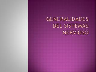 Generalidades  del sistemas nervioso