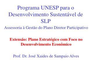 Programa UNESP para o Desenvolvimento Sustentável de SLP
