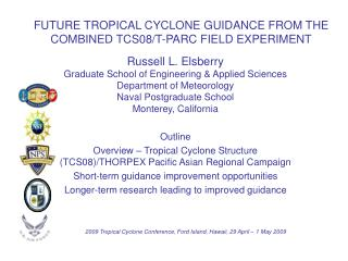 FUTURE TROPICAL CYCLONE GUIDANCE FROM THE COMBINED TCS08/T-PARC FIELD EXPERIMENT