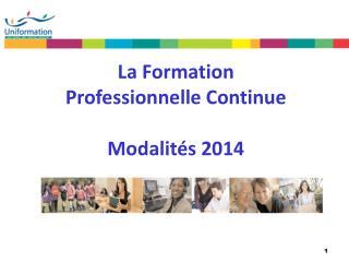 La Formation Professionnelle Continue Modalités 2014