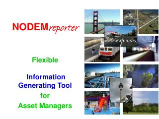 NODEM reporter Flexible  Information  Generating Tool for  Asset Managers