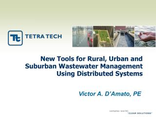 New Tools for Rural, Urban and Suburban Wastewater Management Using Distributed Systems