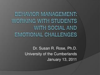 Behavior Management: Working with Students with Social and Emotional Challenges