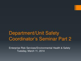 Department/Unit Safety Coordinator's  Seminar Part 2